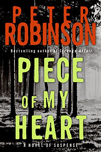 PIECE OF MY HEART : A Novel of Suspense (SIGNED): Robinson, Peter