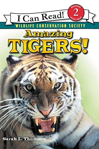 Amazing Tigers! (I Can Read Book 2): Thomson, Sarah L.