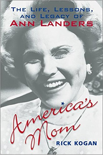 9780060544782: America's Mom: The Life, Lessons, and Legacy of Ann Landers