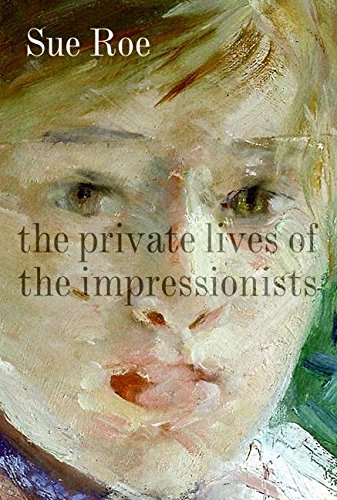 9780060545581: The Private Lives of the Impressionists