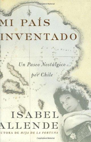 9780060545659: Mi Pais Inventado / My Invented Country: UN Paseo Nostalgico Por Chile