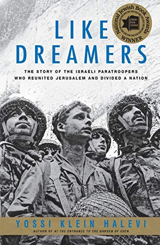 9780060545772: Like Dreamers: The Story of the Israeli Paratroopers Who Reunited Jerusalem and Divided a Nation