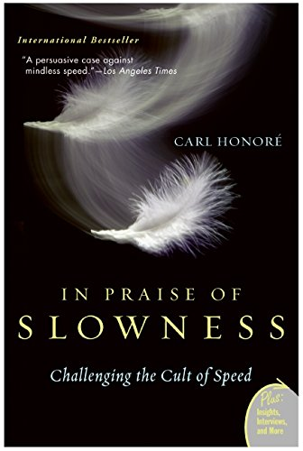 9780060545789: In Praise of Slowness: How a Worldwide Movement Is Challenging the Cult of Speed