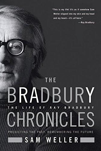 The Bradbury Chronicles: The Life of Ray Bradbury: Weller, SAM AND RAY BRADBURY