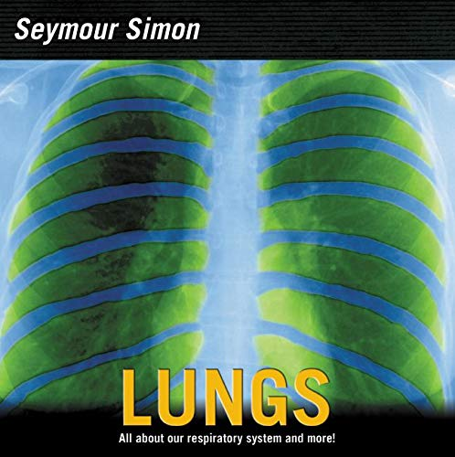 9780060546540: Lungs: All about Our Respiratory System and More!
