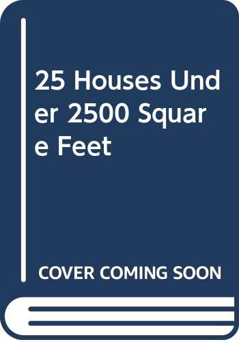9780060546687: 25 Houses Under 2500 Square Feet
