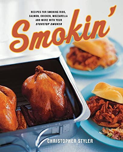 9780060548155: Smokin': Recipes for Smoking Ribs, Salmon, Chicken, Mozzarella, and More with Your Stovetop Smoker
