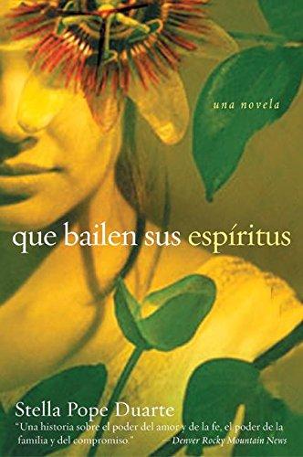 Que Bailen Sus Espiritus: Una Novela (Spanish Edition) (006054824X) by Duarte, Stella Pope