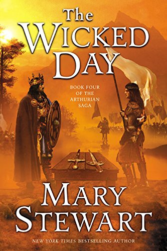 9780060548285: The Wicked Day (The Arthurian Saga, Book 4)