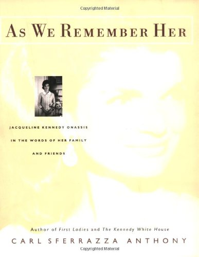 9780060548575: As We Remember Her: Jacqueline Kennedy Onassis in the Words of Her Family and Friends