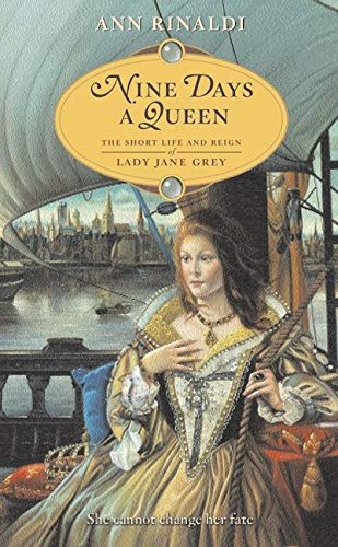 Nine Days a Queen: The Short Life and Reign of Lady Jane Grey: Rinaldi, Ann