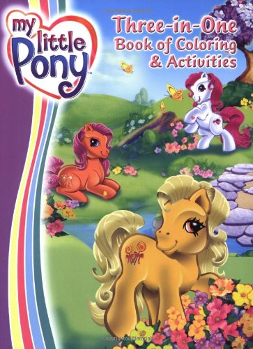 9780060549466: My Little Pony: Three-in-One Book of Coloring & Activities
