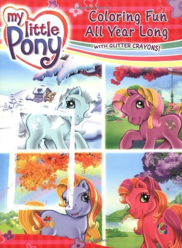 9780060549473: My Little Pony: Coloring Fun All Year Long with Crayons