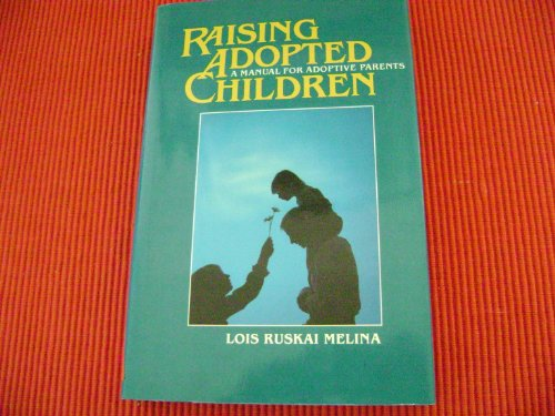 9780060550042: Raising Adopted Children: A Manual for Adoptive Parents