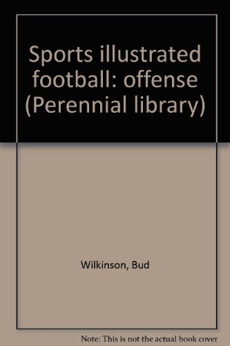 9780060550080: Sports Illustrated Football: Offense (Perennial Library)