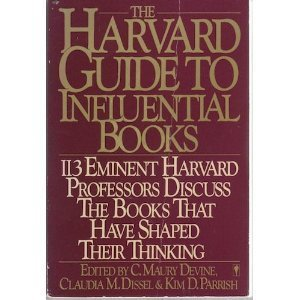 9780060550134: The Harvard Guide to Influential Books: 113 Distinguished Harvard Professors Discuss the Books That Have Helped to Shape Their Thinking