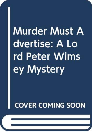 9780060550240: Murder Must Advertise: A Lord Peter Wimsey Mystery