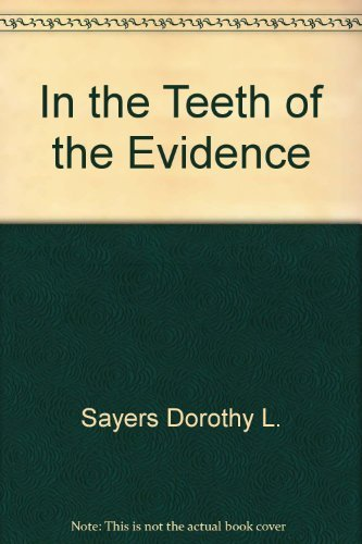 9780060550318: In the Teeth of the Evidence