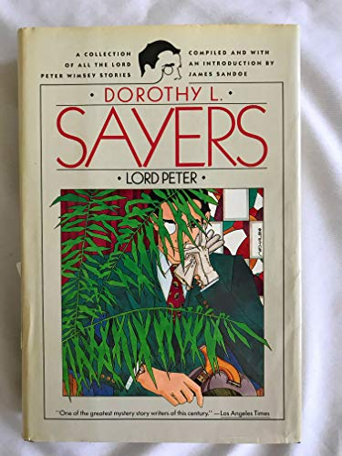9780060550394: Lord Peter: A Collection of All the Lord Peter Wimsey Stories