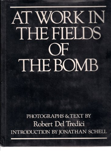 At Work in the Fields of the Bomb: Del Tredici, Robert