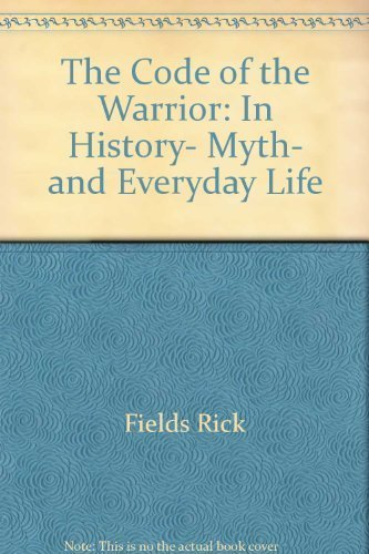 9780060550608: The Code of the Warrior: In History, Myth, and Everyday Life