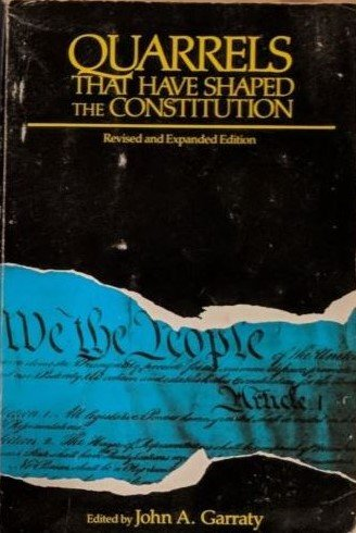 9780060550622: Quarrels That Have Shaped the Constitution