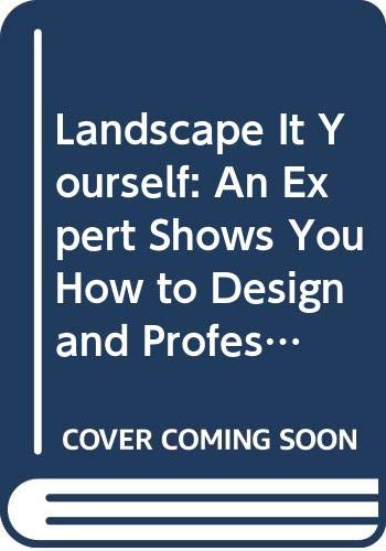 Landscape It Yourself : An Expert Shows: Jamie Gibbs; William