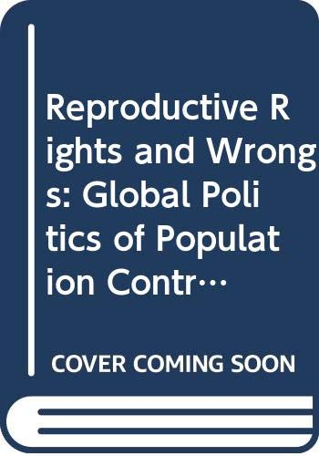 9780060550653: Reproductive Rights and Wrongs: Global Politics of Population Control and Contraceptive Choice (Perennial library)