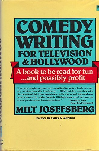 Comedy Writing: For Television and Hollywood: Josefsberg, Milt
