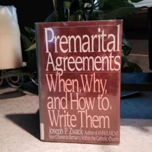 9780060550721: Premarital Agreements: When, Why, and How to Write Them