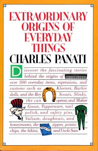 9780060550981: Panati's Extraordinary Origins of Everyday Things