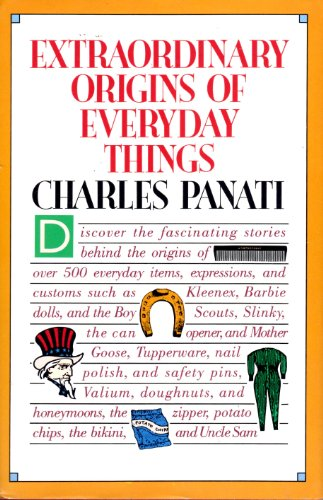 9780060550981: Panati's Extraordinary Origins of Everyday Things