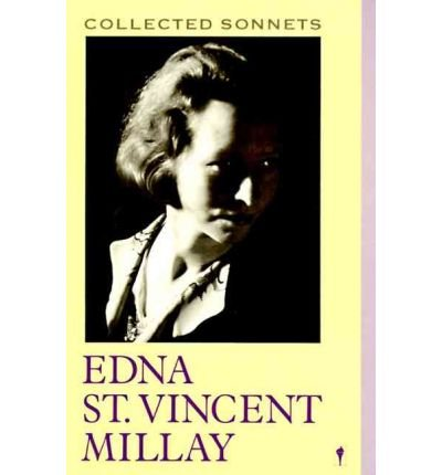 9780060551025: The Collected Sonnets of Edna St Vincent Millay