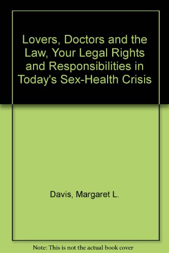 9780060551117: Lovers, Doctors and the Law, Your Legal Rights and Responsibilities in Today's Sex-Health Crisis