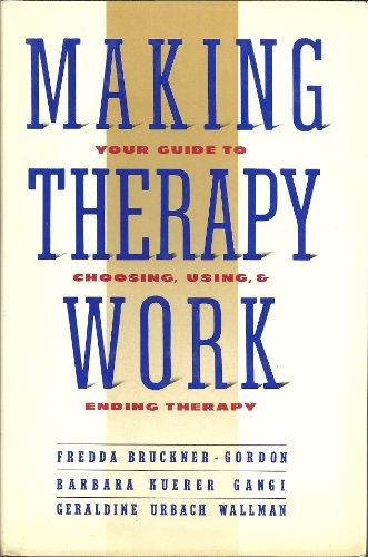 9780060551148: Making Therapy Work: Your Guide to Choosing, Using, and Ending Therapy