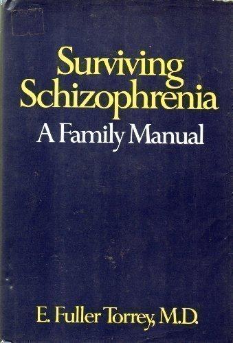 9780060551193: Surviving Schizophrenia: A Family Manual