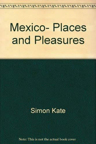 Mexico, places and pleasures: Simon, Kate