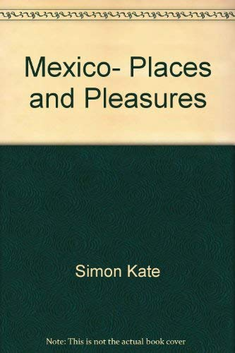 9780060551308: Mexico, places and pleasures