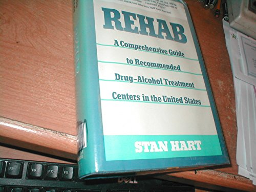 9780060551339: Rehab: A comprehensive guide to recommended drug-alcohol treatment centers in the United States