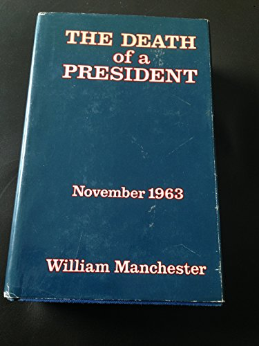 9780060551360: The Death of a President: November 1963