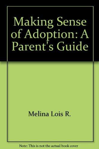 9780060551384: Making sense of adoption: A parent's guide
