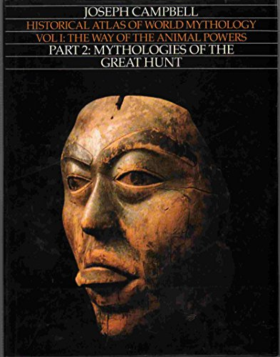 9780060551490: Way of the Animal Powers, Part 2: Mythologies of the Great Hunt: 1 (Historical Atlas of World Mythology)