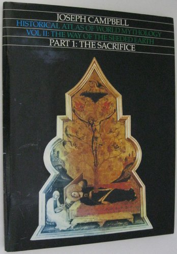 9780060551506: The Way of the Seeded Earth, Part 1: The Sacrifice: 2 (Historical Atlas of World Mythology)