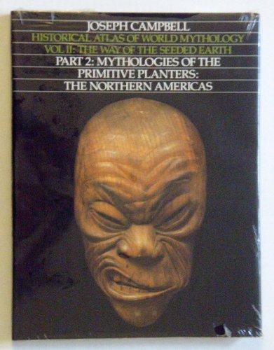 HISTORICAL ATLAS OF WORLD MYTHOLOGY. Volume ii: Campbell, Joseph