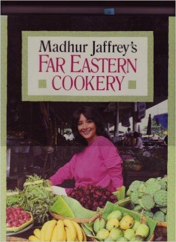 Madhur Jaffrey's Far Eastern Cookery: Madhur Jaffrey