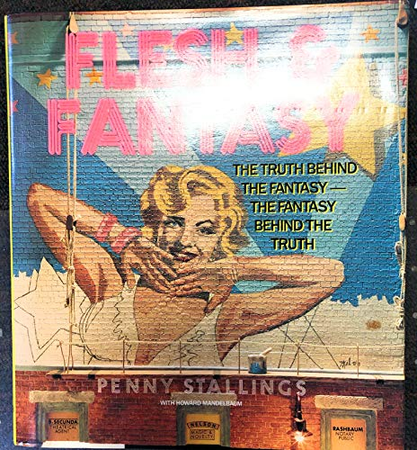 9780060551759: Flesh and Fantasy: The Truth Behind the Fantasy, the Fantasy Behind the Truth