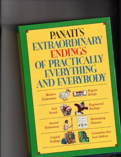 Panati's Extraordinary Endings of Practically Everything and Everybody (006055181X) by Charles Panati