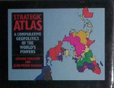 9780060551834: A strategic atlas: Comparative geopolitics of the world's powers