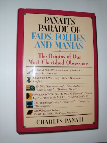 9780060551919: Panati's parade of fads, follies, and manias: The origins of our most cherished obsessions