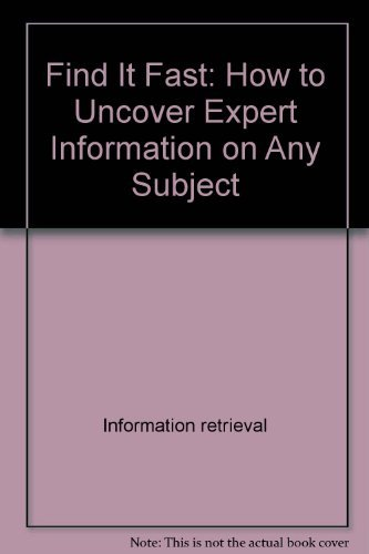 9780060551940: Find it fast: How to uncover expert information on any subject